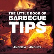 The Little Book of Barbecue Tips by Andrew Langley