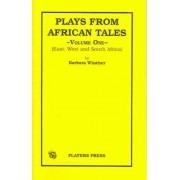 Plays from African Tales: East, West and South Africa v. 1 by Barbara Winther