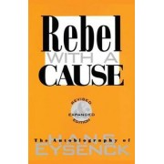 Rebel with a Cause by Hans J. Eysenck