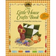My Little House Crafts Book by Carolyn Strom Collins