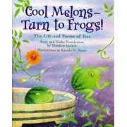 Cool Melons - Turn to Frogs! by Matthew W Gollub