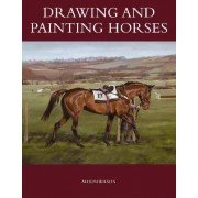 Drawing and Painting Horses by Alison Wilson