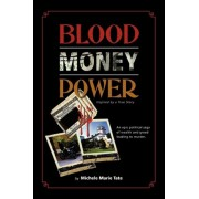 Blood, Money, Power by Michele Marie Tate