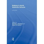 Bullying in North American Schools by Dorothy L. Espelage
