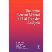 The Finite Element Method in Heat Transfer Analysis by R. W. Lewis