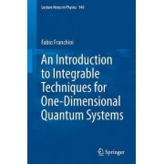 An Introduction to Integrable Techniques for One-Dimensional Quantum Systems by Fabio Franchini