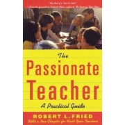 The Passionate Teacher by Robert L. Fried