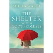 The Shelter of God's Promises by Sheila Walsh