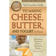 The Complete Guide to Making Cheese, Butter, and Yogurt at Home by Richard Helweg