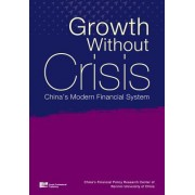 Growth Without Crisis: China's Modern Financial System