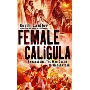 Female Caligula by Keith. Laidler