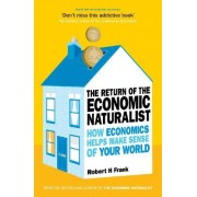 The Return of The Economic Naturalist by Robert H. Frank