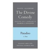 The Divine Comedy, III. Paradiso, Vol. III. Part 1: 1: Italian Text and Translation; 2: Commentary by Dante