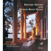 Historic Houses of the Hudson River Valley by Gregory Long