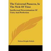 The Universal Panacea, in the Nick of Time by Nelson Dwight Sickels