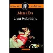 Adam Si Eva Ed.2015 - Liviu Rebreanu