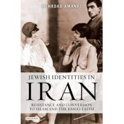 Jewish Identities in Iran by Mehrdad Amanat