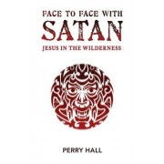 Face to Face with Satan: Jesus in the Wilderness