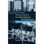 Corporate Social Responsibility and International Development by Michael Hopkins