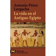 La vida en el antiguo Egipto / Life in Ancient Egypt by Antonio Perez Largacha