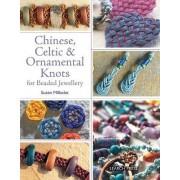 Chinese, Celtic & Ornamental Knots by Suzen Millodot