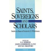 Saints, Sovereigns, and Scholars by James Lehrberger