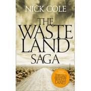 The Wasteland Saga by Nick Cole