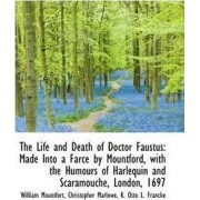 The Life and Death of Doctor Faustus by Christopher Marlowe K Otto Mountfort