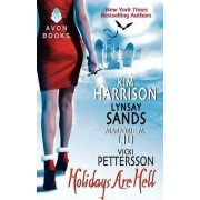 Holidays Are Hell by Kim Harrison