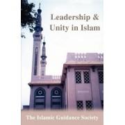 Leadership & Unity in Islam by Islamic Guidance Society