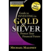 Guide to Investing in Gold and Silver: Everything You Need to Know to Profit from Precious Metals Now