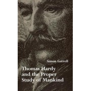 Thomas Hardy & Proper Study of Mankind by Gatrell