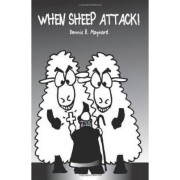 When Sheep Attack by Dennis R Maynard