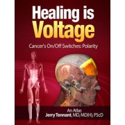 Healing Is Voltage by Jerry L Tennant MD