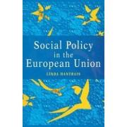 Social Policy in the European Union by Linda Hantrais