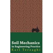 Soil Mechanics In Engineering Practice by Karl Terzaghi