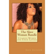 The Slave Woman Bundle: Colored Women and Their Lovers