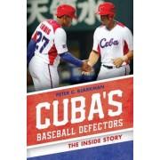 Cuba's Baseball Defectors by Peter C. Bjarkman