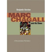 Marc Chagall and His Times by Benjamin Harshav