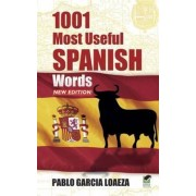 1001 Most Useful Spanish Words NEW EDITION by Pablo Garcia Loaeza