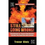 Still Going Wrong! by Trevor A. Kletz
