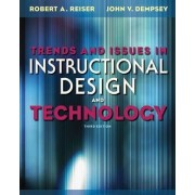 Trends and Issues in Instructional Design and Technology by Robert Reiser