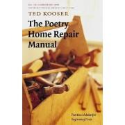 The Poetry Home Repair Manual by Ted Kooser
