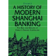 A History of Modern Shanghai Banking by Ji Zhaojin