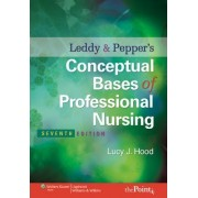Leddy and Pepper's Conceptual Bases of Professional Nursing by Lucy Jane Hood