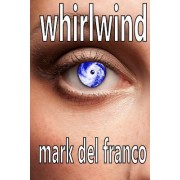 Whirlwind by Mark Del Franco