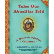 Tales Our Abuelitas Told by Alma Flor Ada