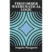 First Order Mathematical Logic by Angelo Margaris