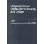Encyclopedia of Chemical Processing and Design: Water and Wastewater Treatment: Protective Coating Systems to Zeolite Volume 67 by John J. McKetta