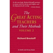 The Great Acting Teachers and Their Methods, Vol.2 by Richard Brestoff